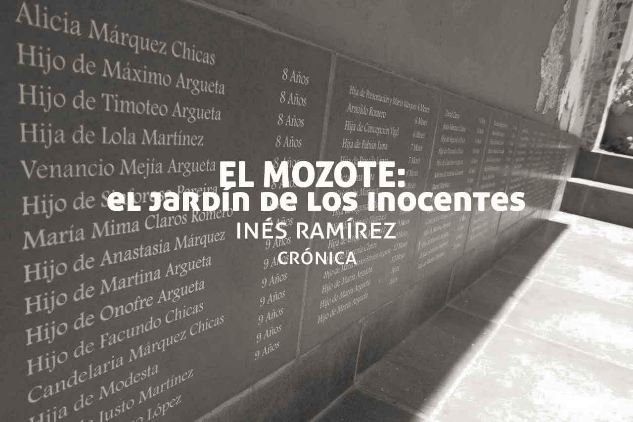 Inés Ramírez nos narra una crónica sobre la masacre de El Mozote en El Salvador