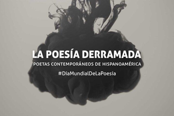 La poesía derramada, selección poética hispanoamericana