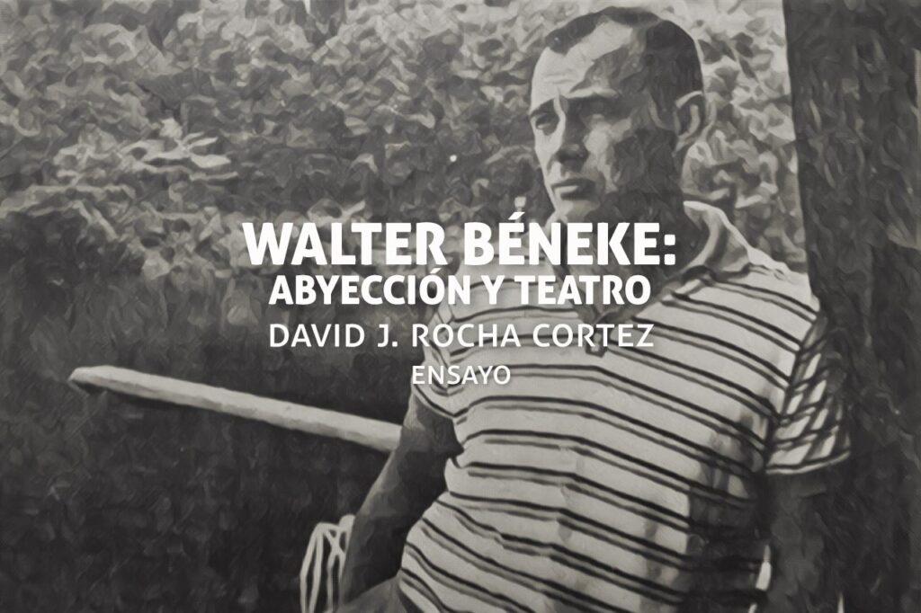 Walter Béneke: abyección y teatro