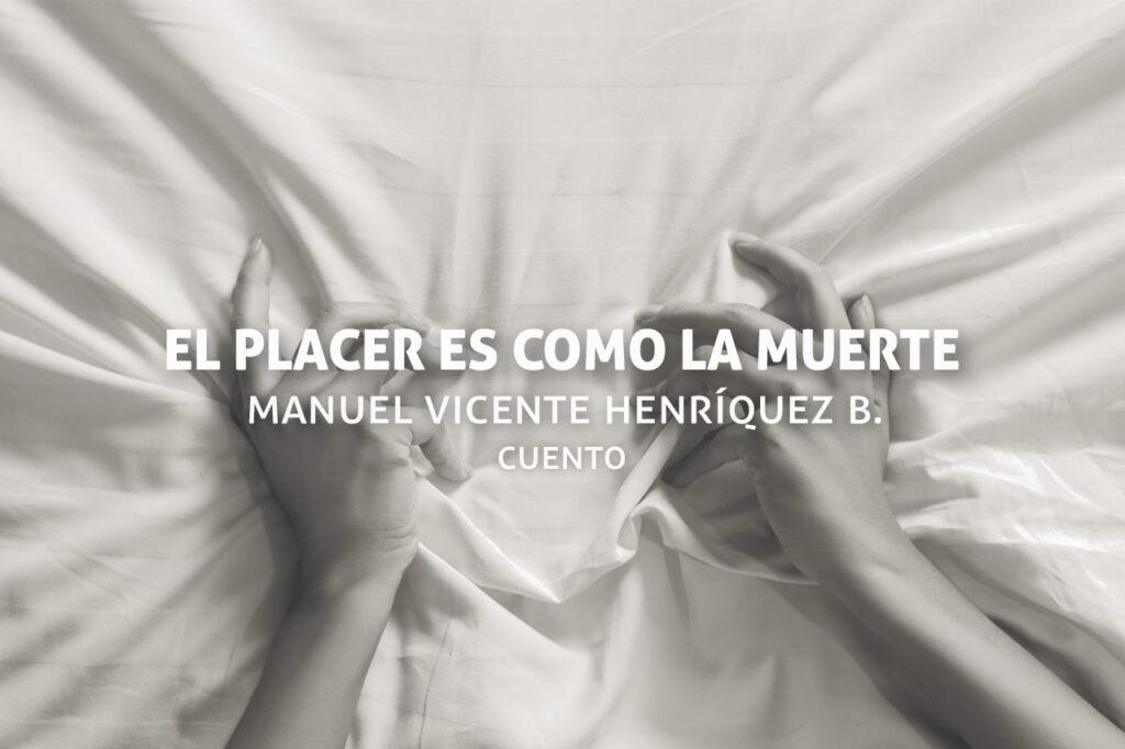 El placer es como la muerte, un cuento de Manuel Vicente Henríquez B