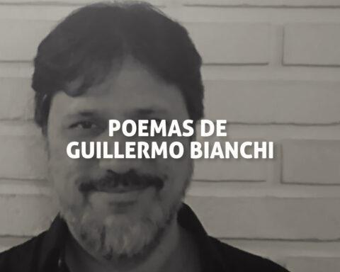 Poemas del argentino Guillermo Bianchi