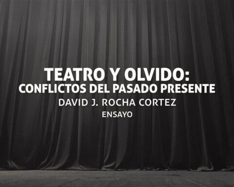 Teatro salvadoreño y olvido. Un artículo de David Rocha